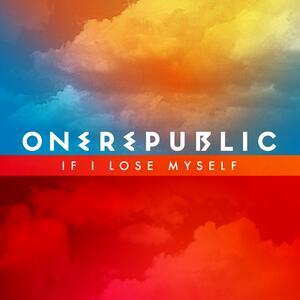OneRepublic – If I Lose Myself