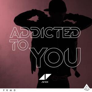 Avicii – Addicted To You