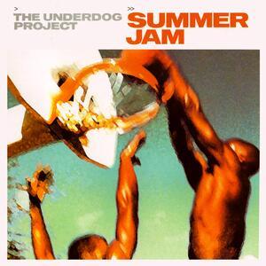 The Underdog Project – Summer jam