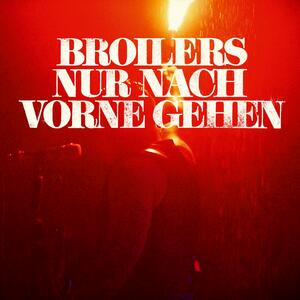 Broilers – Nur Nach Vorne Gehen (radio edit)
