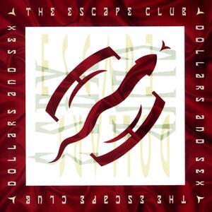 Escape Club – Call it poison