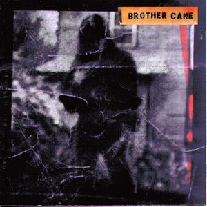 Brother Cane – Hard act to follow