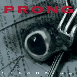 Prong – Snap your fingers, snap your neck