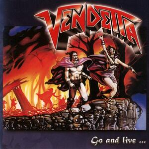 Vendetta – Go and live...stay and die