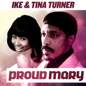 Ike & Tina Turner – Proud Mary