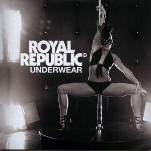 Royal Republic – Underwear