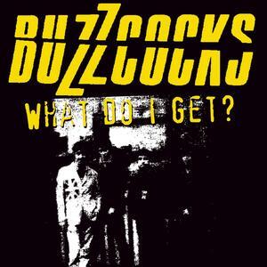 Buzzcocks – What do I get?