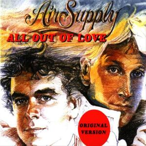 Air Supply – All out of love