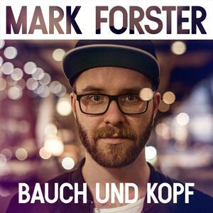 Mark Forster – Bauch und Kopf