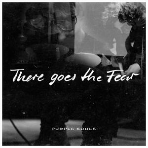 Purple Souls – There Goes The Fear