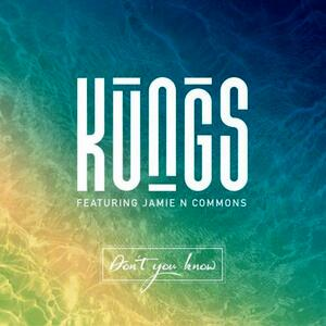 Kungs feat. Jamie N Commons – Dont You Know