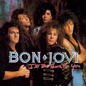 Bon Jovi – Ill be there for you