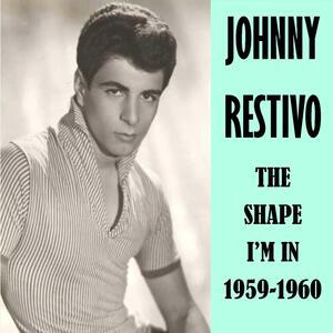 Johnny Restivo – The shape Im in