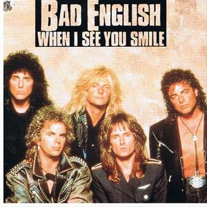 Bad English – When I see you smile
