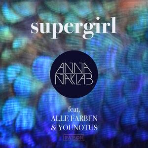 Anna Naklab x Alle Farben x YOUNOTUS – Supergirl (acoustic)