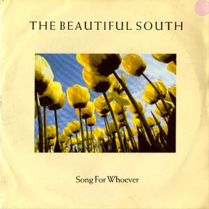 Beautiful South – Song for whoever