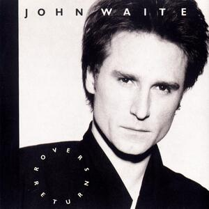John Waite – These times are hard for lovers
