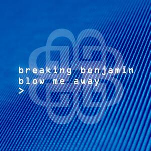 Breaking Benjamin – Blow Me Away