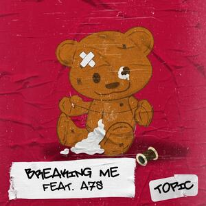 Topic Feat. A7S – Breaking Me