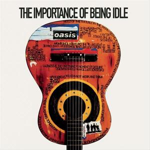 Oasis – The Importance Of Being Idle