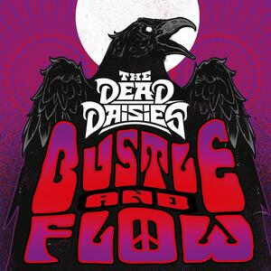 The dead daisies – Bustle And Flow