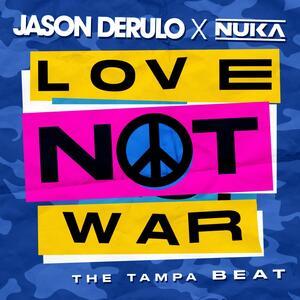 Jason Derulo x Nuka – Love Not War (The Tampa Beat)