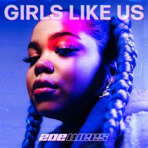 Zoe Wees – Girls Like Us