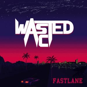 Wasted Act – Fast lane
