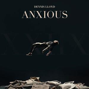 Dennis Lloyd – Anxious