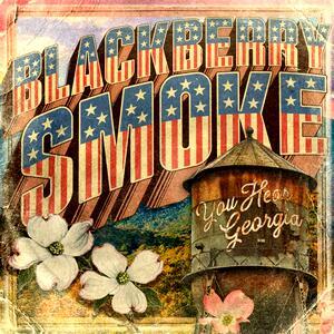 Blackberry Smoke – You Hear Georgia