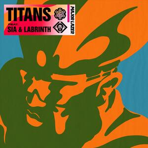 Major Lazer feat. Sia & Labrinth – Titans