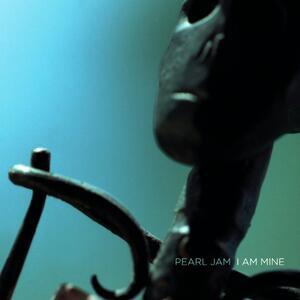 Pearl Jam – I am mine