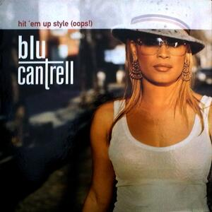 Blu Cantrell – Hit em up style (ooops!)
