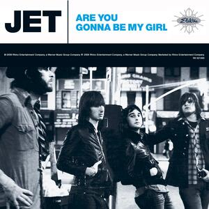 Jet – Are you gonna be my girl
