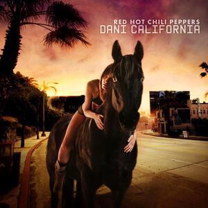 Red Hot Chili Peppers – Dani California